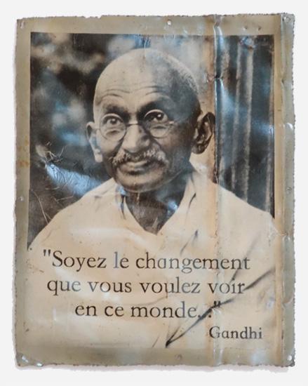 Soyez le changement que vous voulez voir en ce monde - Gandhi